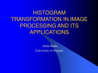 HISTOGRAM TRANSFORMATION IN IMAGE PROCESSING AND ITS APPLICATIONS