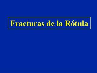 Fracturas de la R tula