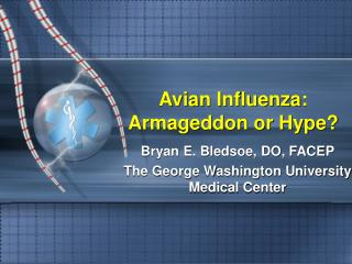 Avian Influenza: Armageddon or Hype