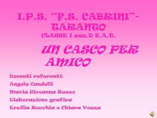 I.P.S.  F.S. CABRINI -TARANTO CLASSE I sez.D E.A.T.