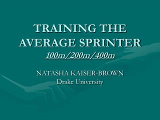TRAINING THE AVERAGE SPRINTER 100m