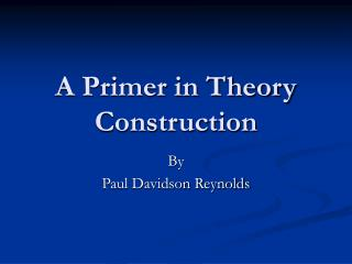 A Primer in Theory Construction