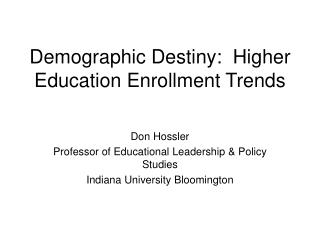 Demographic Destiny: Higher Education Enrollment Trends