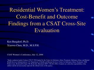 Residential Women s Treatment: Cost-Benefit and Outcome Findings from a CSAT Cross-Site Evaluation