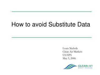How to avoid Substitute Data