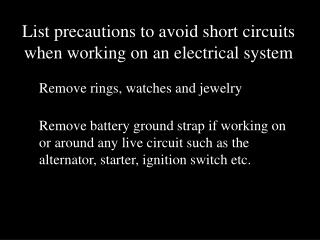 List precautions to avoid short circuits when working on an electrical system