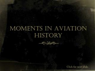 Moments in Aviation History