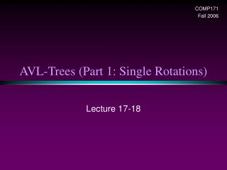 AVL-Trees Part 1: Single Rotations