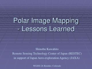 Polar Image Mapping - Lessons Learned