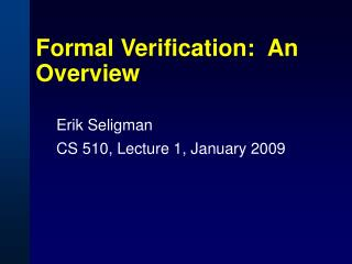 Formal Verification: An Overview