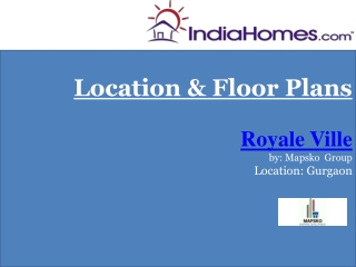 Property in Gurgaon - Royale Ville by Mapsko  Group