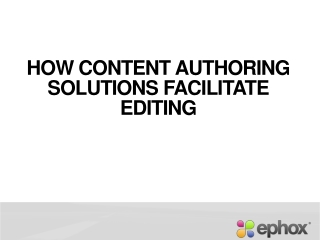 How Content Authoring Solutions Facilitate Editing