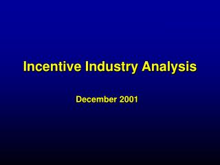 Incentive Industry Analysis