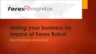 Aiding your business by means of Forex Robot
