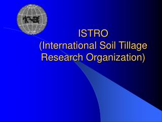 ISTRO International Soil Tillage Research Organization