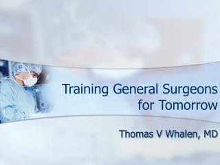 Training General Surgeons for Tomorrow