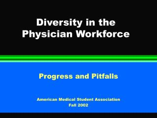 Diversity in the Physician Workforce