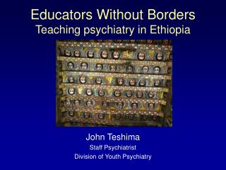 Educators Without Borders Teaching psychiatry in Ethiopia
