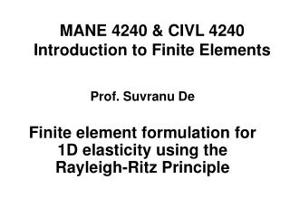 MANE 4240  CIVL 4240 Introduction to Finite Elements