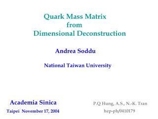 Quark Mass Matrix                        from      Dimensional Deconstruction