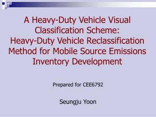 A Heavy-Duty Vehicle Visual Classification Scheme:  Heavy-Duty Vehicle Reclassification Method for Mobile Source Emissio