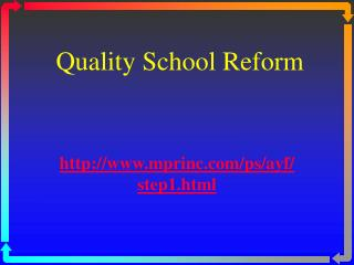 Quality School Reform