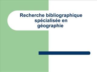 Recherche bibliographique sp cialis e en  g ographie