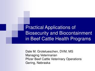 Practical Applications of  Biosecurity and Biocontainment in Beef Cattle Health Programs