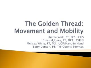 The Golden Tread: Movement and Mobility