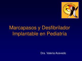 Marcapasos y Desfibrilador Implantable en Pediatr