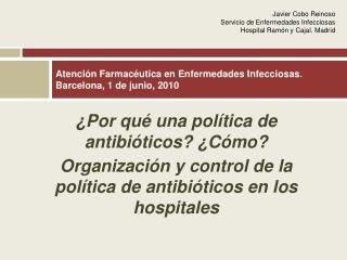 Atenci n Farmac utica en Enfermedades Infecciosas. Barcelona, 1 de junio, 2010