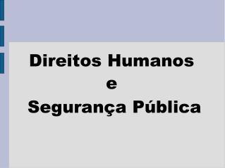 Direitos Humanos e Seguran