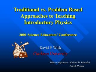 Traditional vs. Problem Based Approaches to Teaching Introductory Physics   2001 Science Educators  Conference