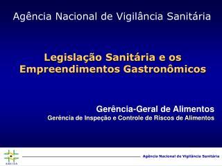 Legisla  o Sanit ria e os Empreendimentos Gastron micos