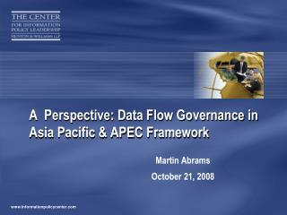 A  Perspective: Data Flow Governance in Asia Pacific  APEC Framework
