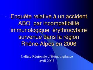 Enqu te relative   un accident ABO  par incompatibilit  immunologique   rythrocytaire survenue dans la r gion Rh ne-Alpe
