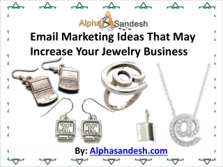 Email Marketing Ideas That May Increase Your Jewelry Busines