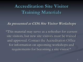 Accreditation Site Visitor Training Materials  As presented at COA Site Visitor Workshops