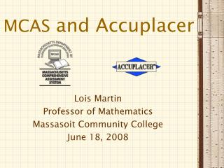 MCAS and Accuplacer