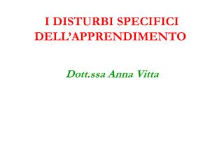 I DISTURBI SPECIFICI DELL