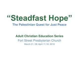 """Steadfast Hope"" The Palestinian Quest for Just Peace"