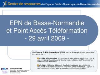 EPN de Basse-Normandie et Point Acc
