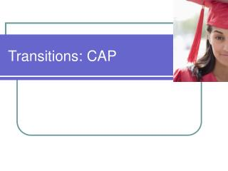 transitions: cap
