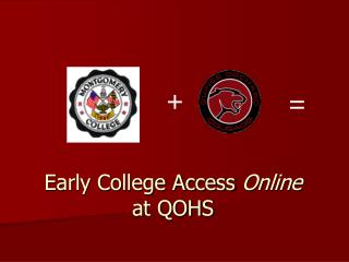 Early College Access Online at QOHS