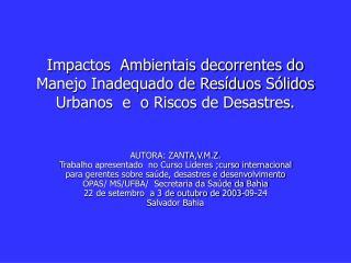 Impactos  Ambientais decorrentes do Manejo Inadequado de Res duos S lidos Urbanos  e  o Riscos de Desastres.