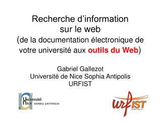 Recherche d information sur le web de la documentation  lectronique de votre universit  aux outils du Web   Gabriel Gall