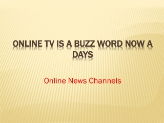 Online TV Is A Buzz Word Now A Days