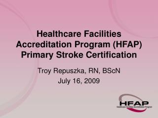 Healthcare Facilities Accreditation Program HFAP Primary Stroke ...