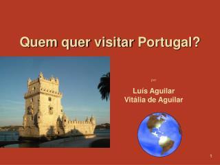 Qu em Quer Visitar Portugal - Teia Portuguesa