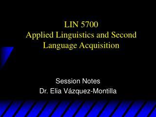 LIN 5700 Applied Linguistics and Second Language Acquisition